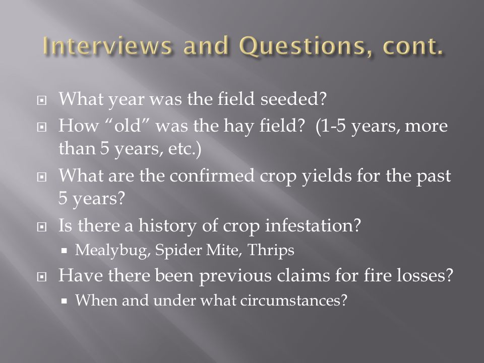  What year was the field seeded.  How old was the hay field.
