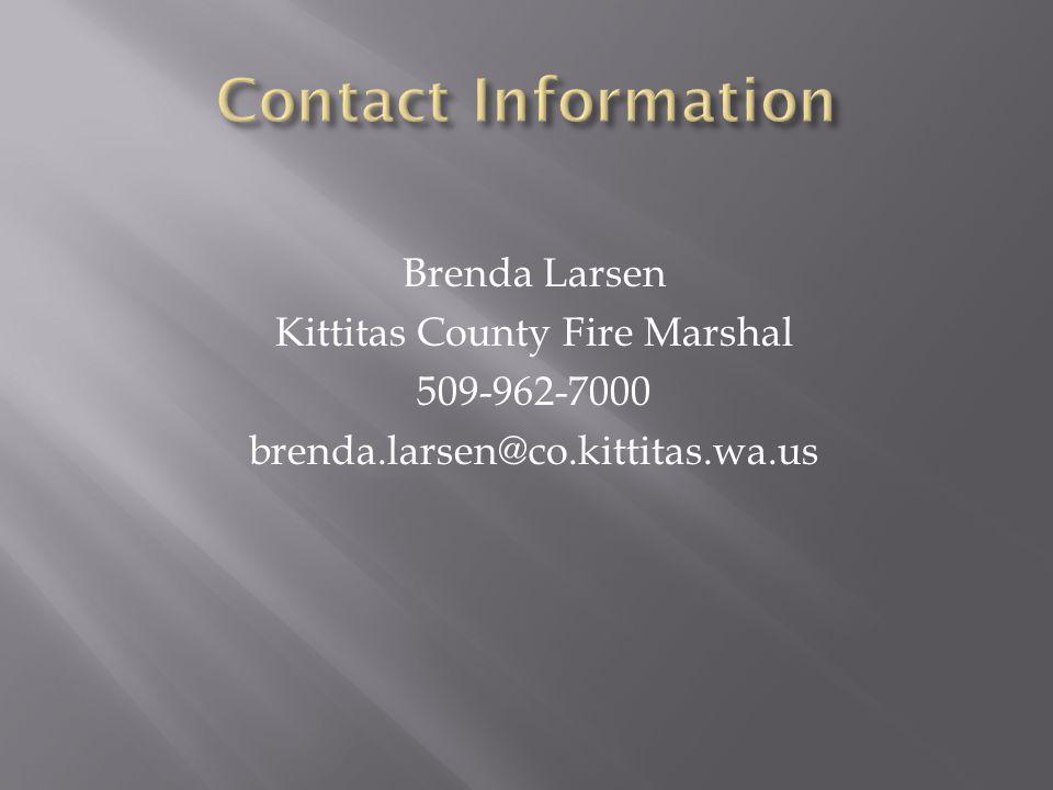 Brenda Larsen Kittitas County Fire Marshal 509-962-7000 brenda.larsen@co.kittitas.wa.us