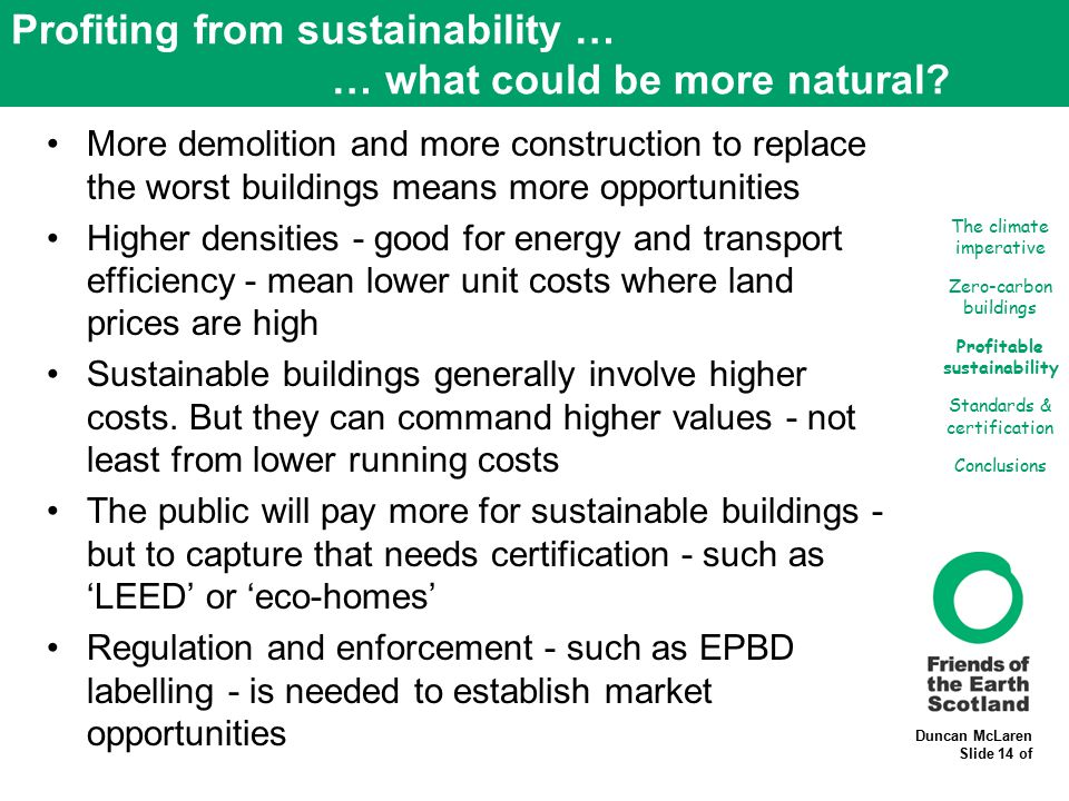 Duncan McLaren Slide 14 of Profiting from sustainability … … what could be more natural? More demolition and more construction to replace the worst bu