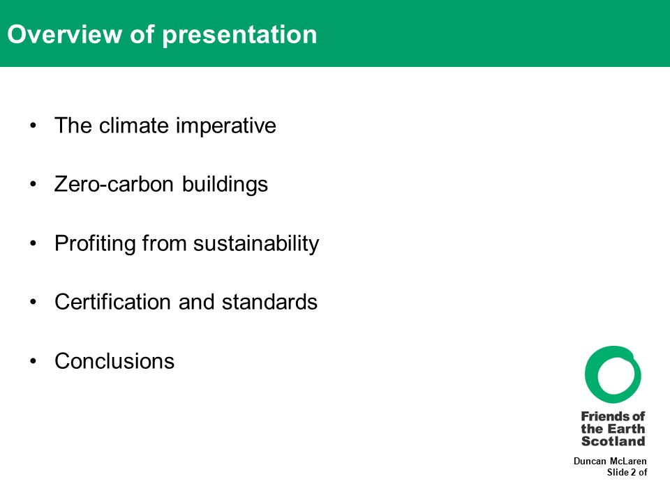 Duncan McLaren Slide 2 of Overview of presentation The climate imperative Zero-carbon buildings Profiting from sustainability Certification and standa