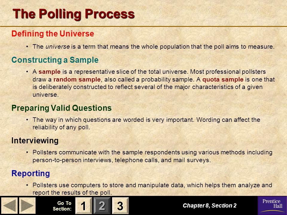 123 Go To Section: Chapter 8, Section 2 3333 1111 The Polling Process Defining the Universe The universe is a term that means the whole population tha