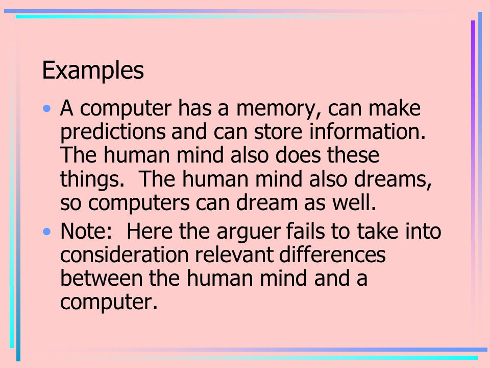 Examples A computer has a memory, can make predictions and can store information.