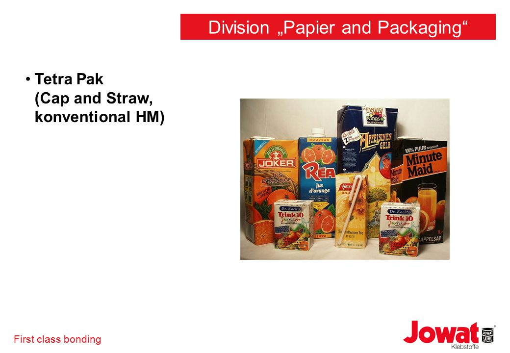 "First class bonding Tetra Pak (Cap and Straw, konventional HM) Division ""Papier and Packaging"