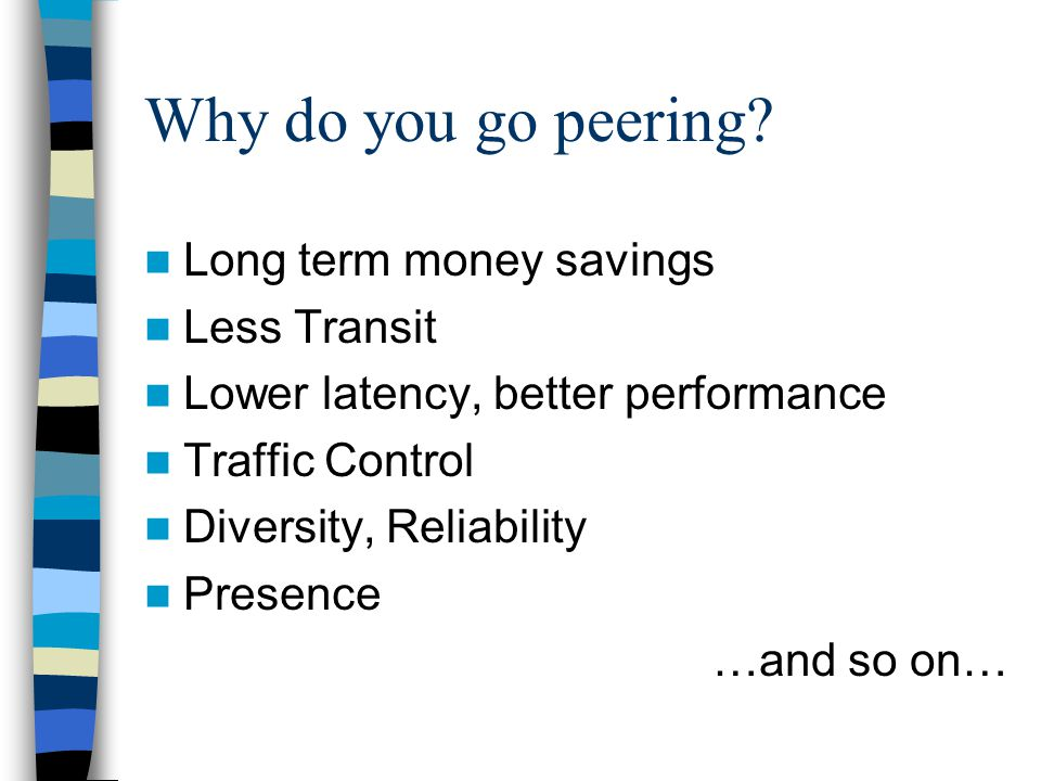 Why do you go peering.