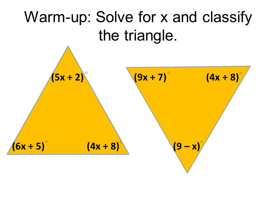 Warm-up: Solve for x and classify the triangle.