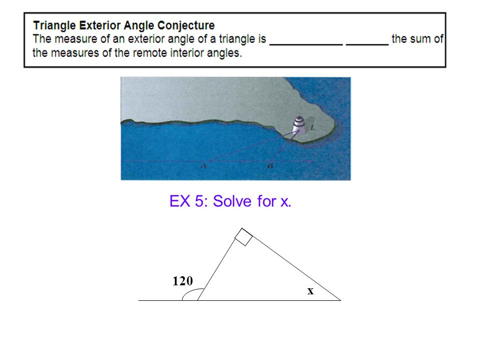 EX 5: Solve for x. 120 x