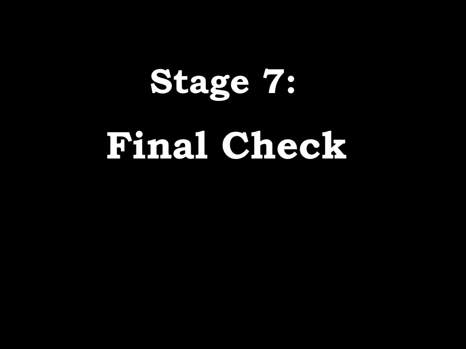 Final Check Stage 7: