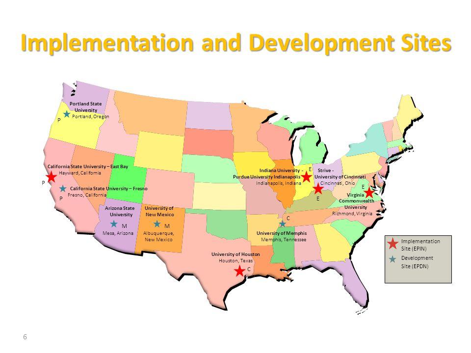 Implementation and Development Sites Arizona State University Mesa, Arizona California State University – East Bay Hayward, California University of H