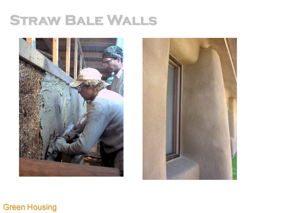 Straw Bale Walls Green Housing