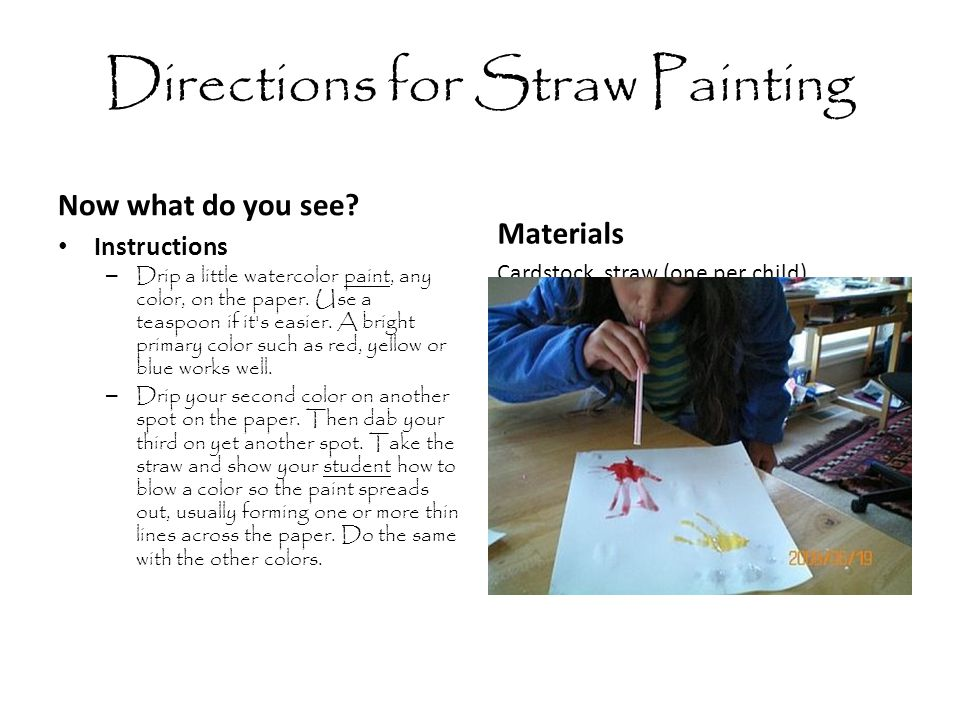 Directions for Straw Painting Now what do you see.