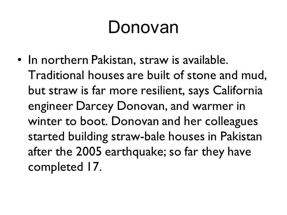 Donovan In northern Pakistan, straw is available.