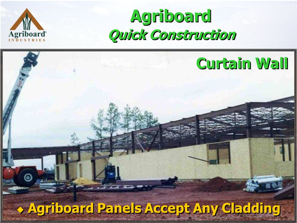 Agriboard Quick Construction  Agriboard Panels Accept Any Cladding Curtain Wall
