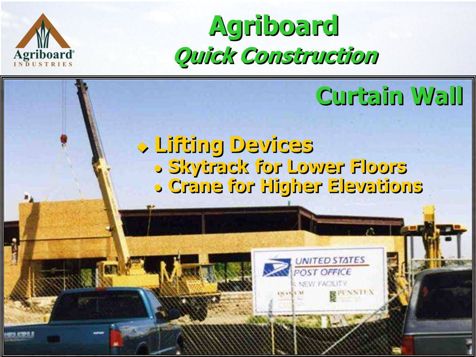 Agriboard Quick Construction  Lifting Devices Skytrack for Lower Floors Crane for Higher Elevations  Lifting Devices Skytrack for Lower Floors Crane for Higher Elevations Curtain Wall