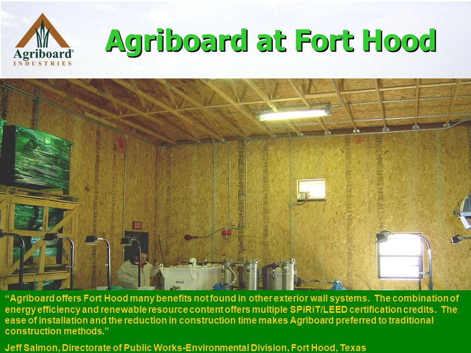 Agriboard offers Fort Hood many benefits not found in other exterior wall systems.
