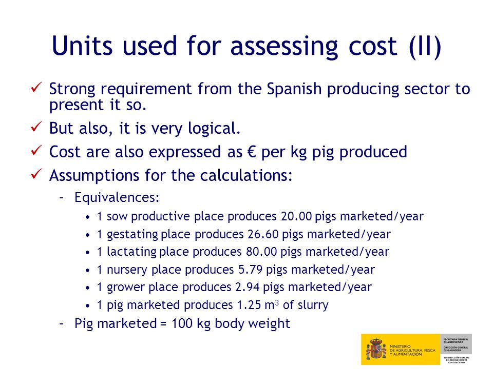 Results Feeding techniques SYSTEM Extra-costs (€/place and year) Extra-costs (€/kg pig produced and year) Phased feeding of growing pigs 1.520.0052 Low protein diet supplemented with amino acids 0.39 – 2.61 Time variation (soya bean and aminoacids prices) 0.0013 – 0.0088 Phytase supplemented diets -0.191 – 0.015-0.0006 – 0.0001