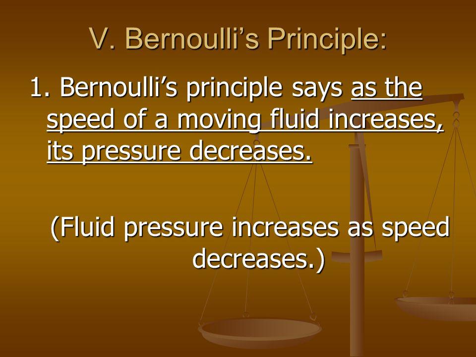 V. Bernoulli's Principle: 1.