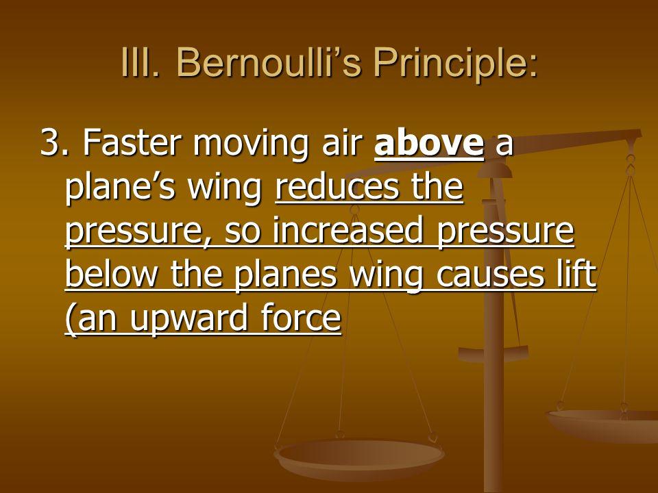 III. Bernoulli's Principle: 3.