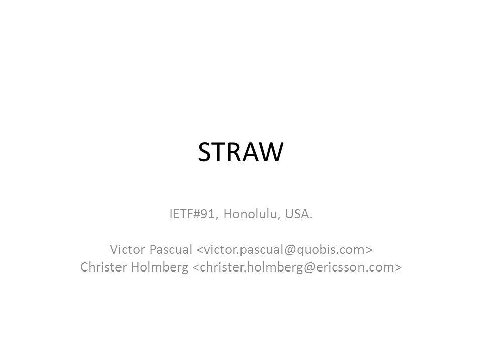 STRAW IETF#91, Honolulu, USA. Victor Pascual Christer Holmberg