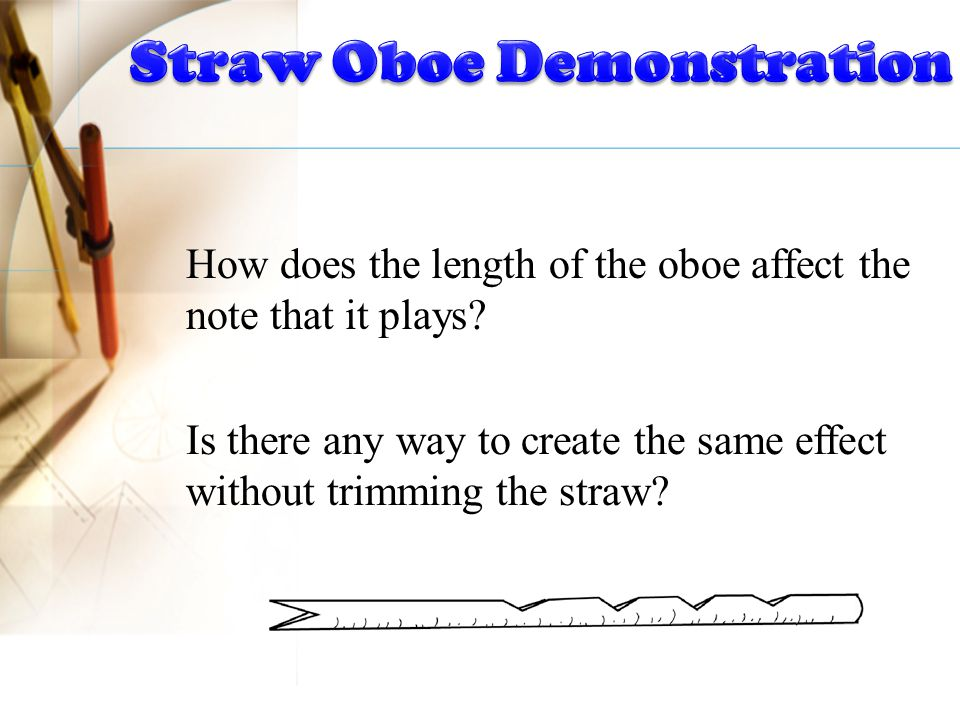 How does the length of the oboe affect the note that it plays.