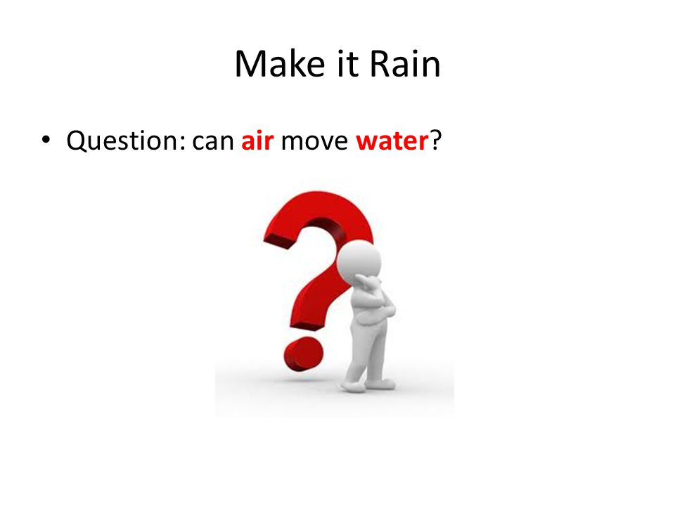 Question: can air move water
