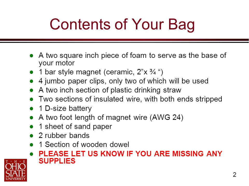 """2 Contents of Your Bag A two square inch piece of foam to serve as the base of your motor 1 bar style magnet (ceramic, 2""""x ¾ """") 4 jumbo paper clips, o"""