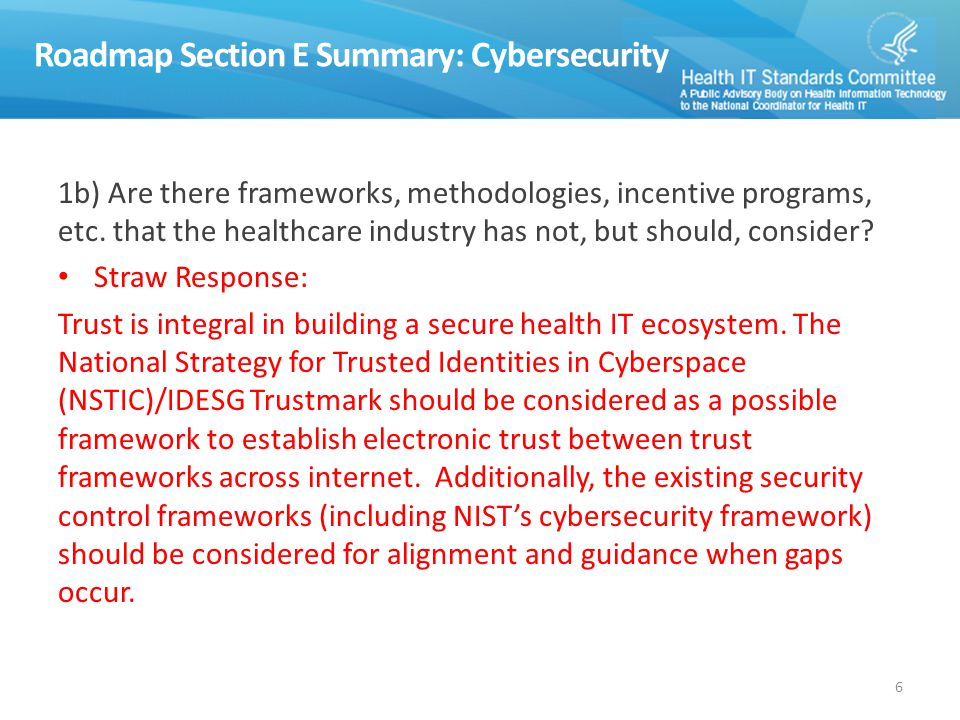 Roadmap Section E Summary: Encryption 2) Are there other gaps (aside from lack of policies and guidance for implementing encryption) in technology and standards for encryption.
