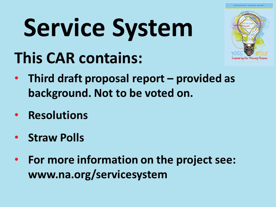 Service System This CAR contains: Third draft proposal report – provided as background.