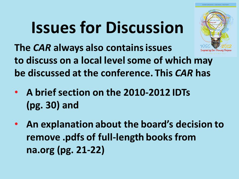 Issues for Discussion The CAR always also contains issues to discuss on a local level some of which may be discussed at the conference.