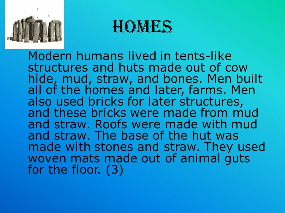 WHEN AND WHERE THEY LIVED Modern humans lived 20,000 B.C to 10,000 B.C. Modern humans lived in Asia and Europe, modern humans in Asia and Europe looke