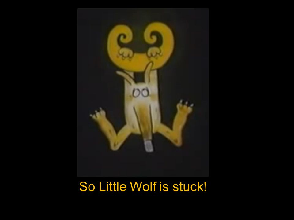 So Little Wolf is stuck!