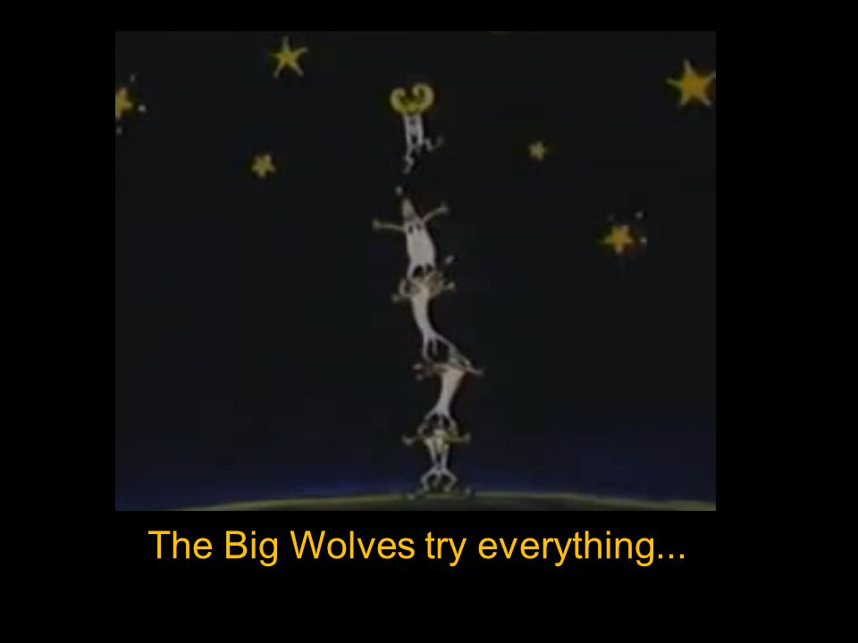 The Big Wolves try everything...