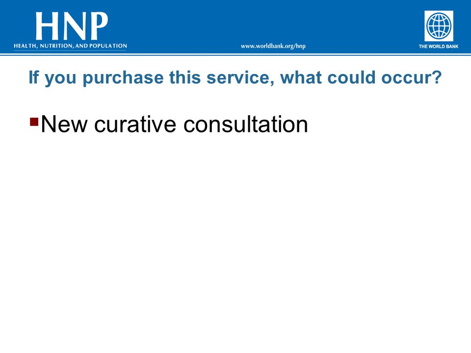 If you purchase this service, what could occur  New curative consultation