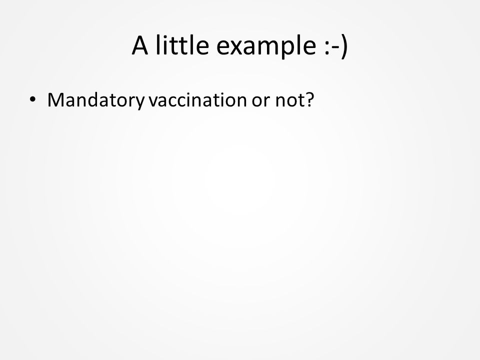 A little example :-) Mandatory vaccination or not