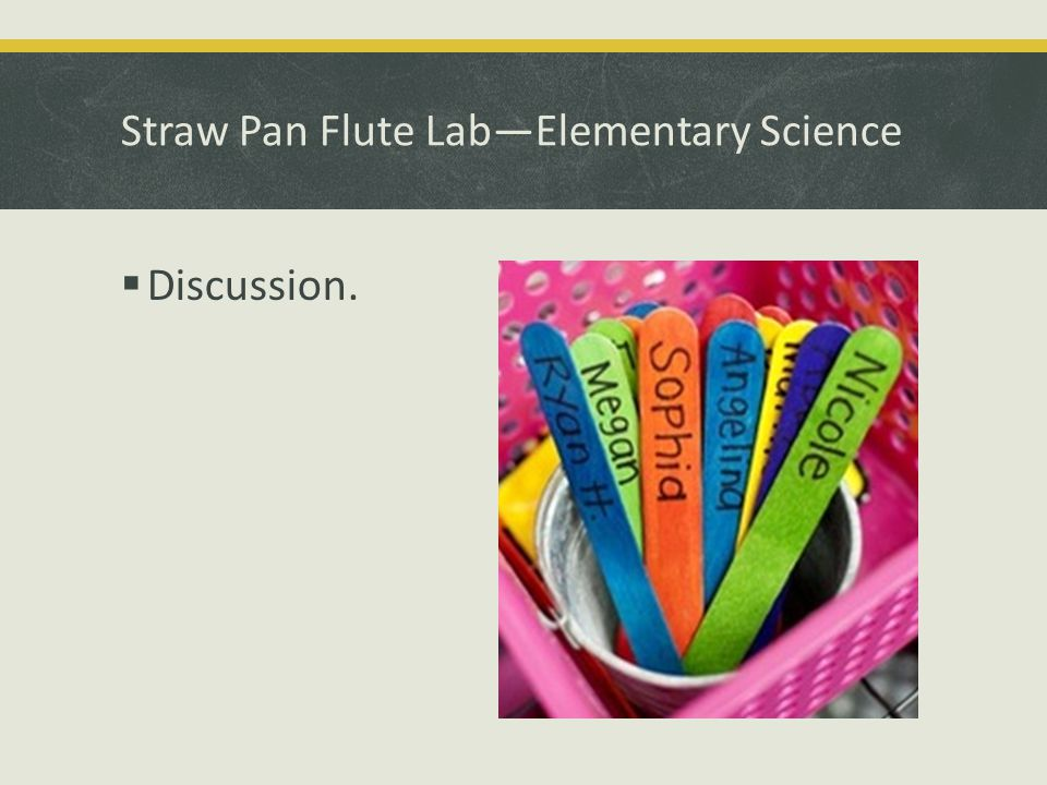 Straw Pan Flute Lab—Elementary Science  Discussion.