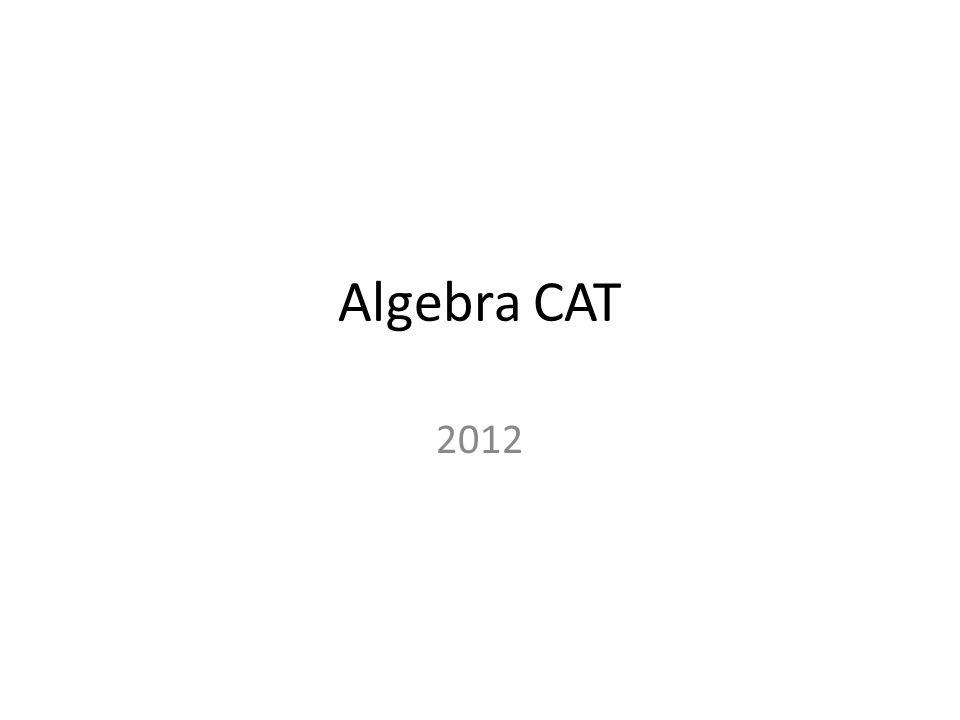 Algebra CAT 2012