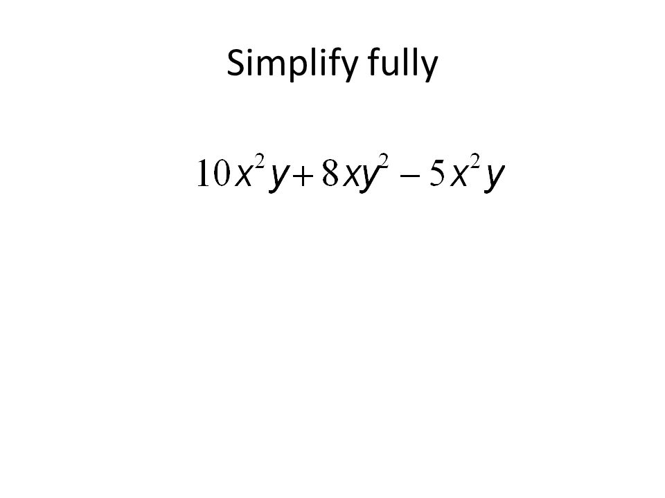 Simplify fully