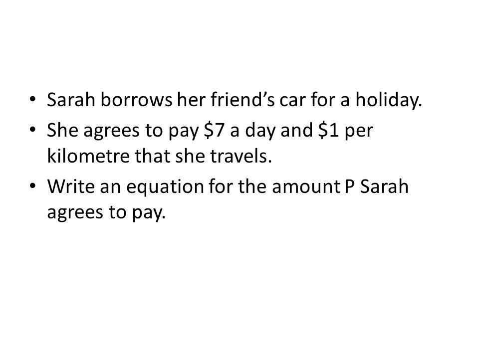 Sarah borrows her friend's car for a holiday.