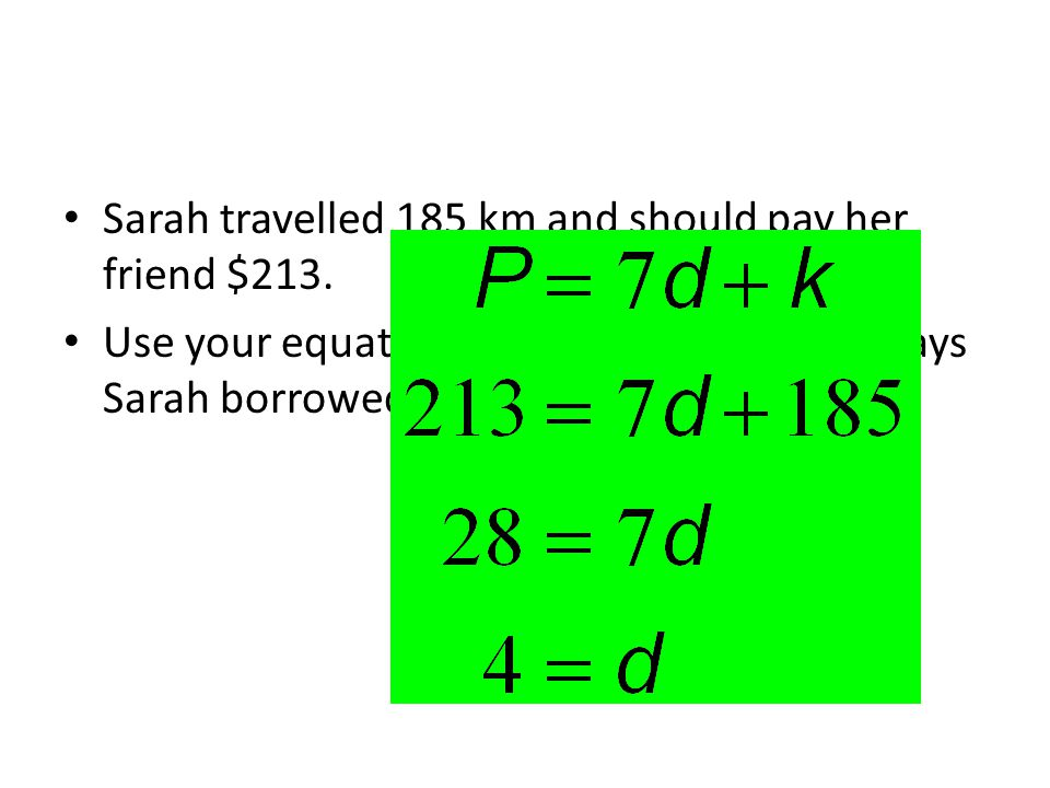 Sarah travelled 185 km and should pay her friend $213.