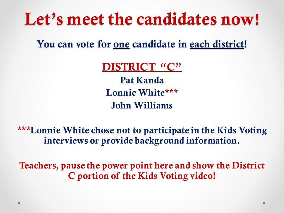 Let's meet the candidates now . You can vote for one candidate in each district.