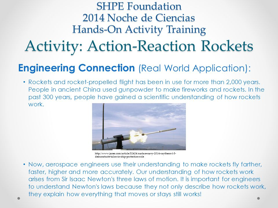 Activity: Action-Reaction Rockets SHPE Foundation 2014 Noche de Ciencias Hands-On Activity Training Engineering Connection (Real World Application): R