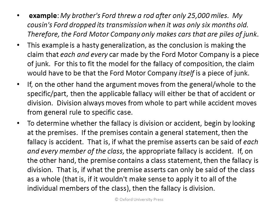 example: My brother's Ford threw a rod after only 25,000 miles. My cousin's Ford dropped its transmission when it was only six months old. Therefore,