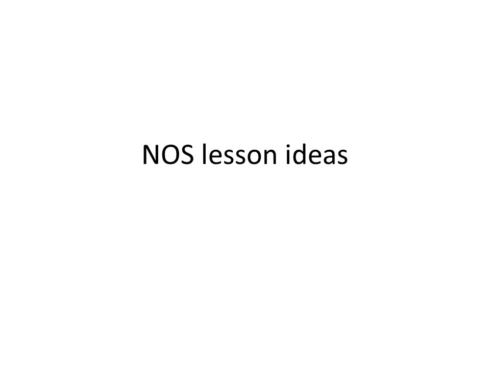 NOS lesson ideas