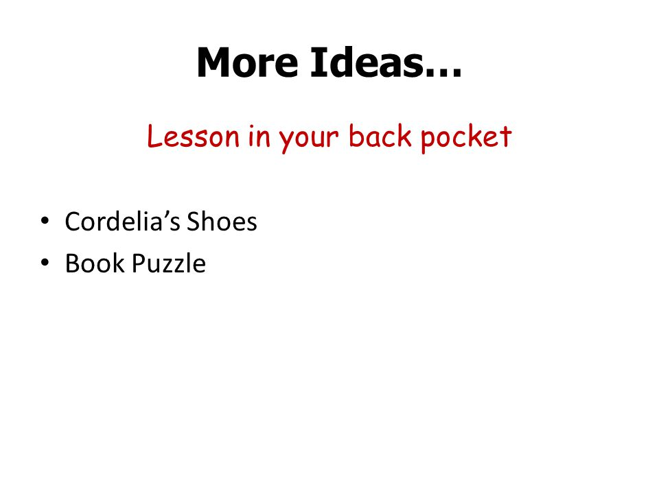 More Ideas… Lesson in your back pocket Cordelia's Shoes Book Puzzle
