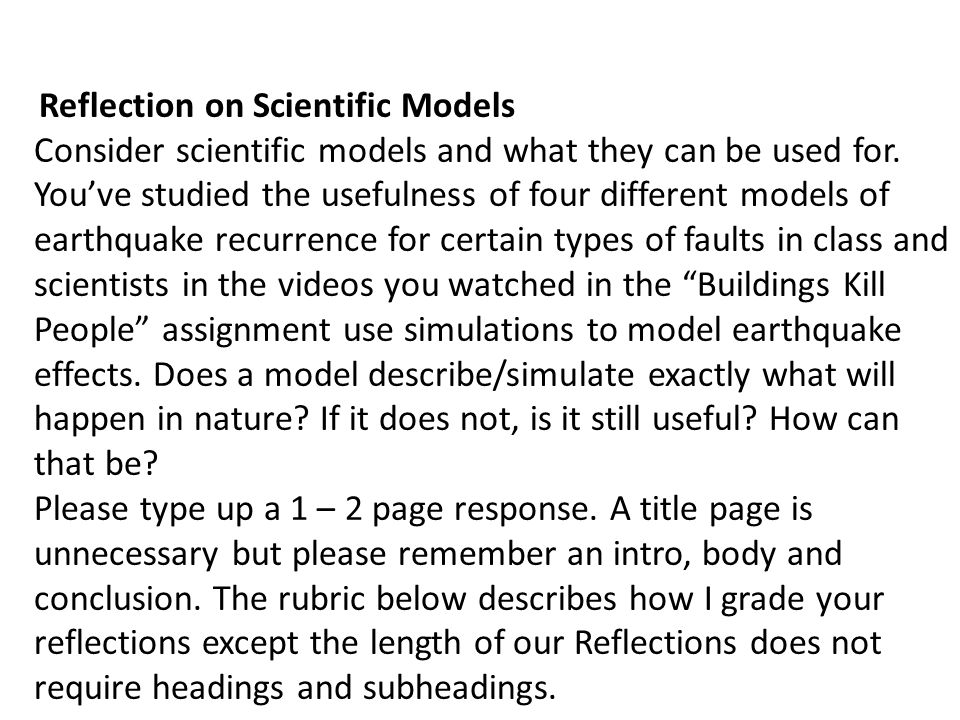 Reflection on Scientific Models Consider scientific models and what they can be used for.