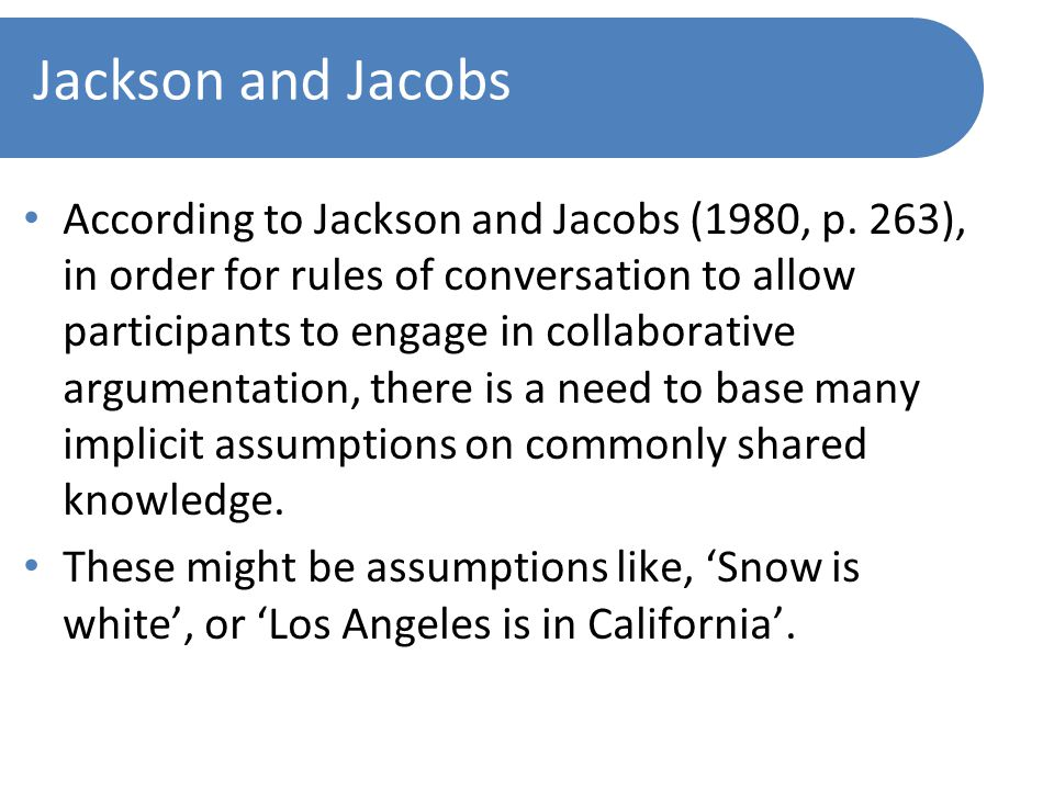 Jackson and Jacobs According to Jackson and Jacobs (1980, p.