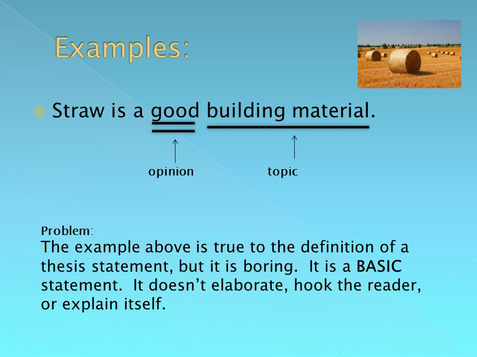  Straw is a good building material.