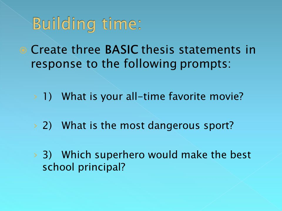  Create three BASIC thesis statements in response to the following prompts: › 1) What is your all-time favorite movie.