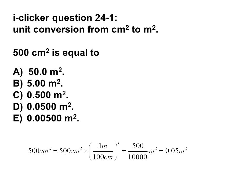 i-clicker question 24-1: unit conversion from cm 2 to m 2.