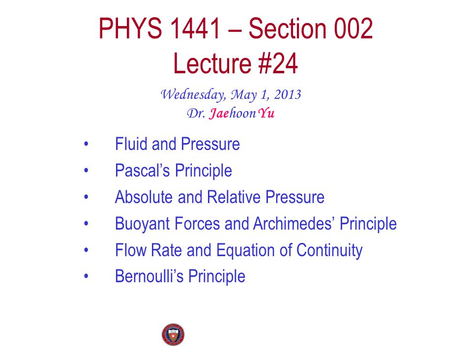 PHYS 1441 – Section 002 Lecture #24 Wednesday, May 1, 2013 Dr.