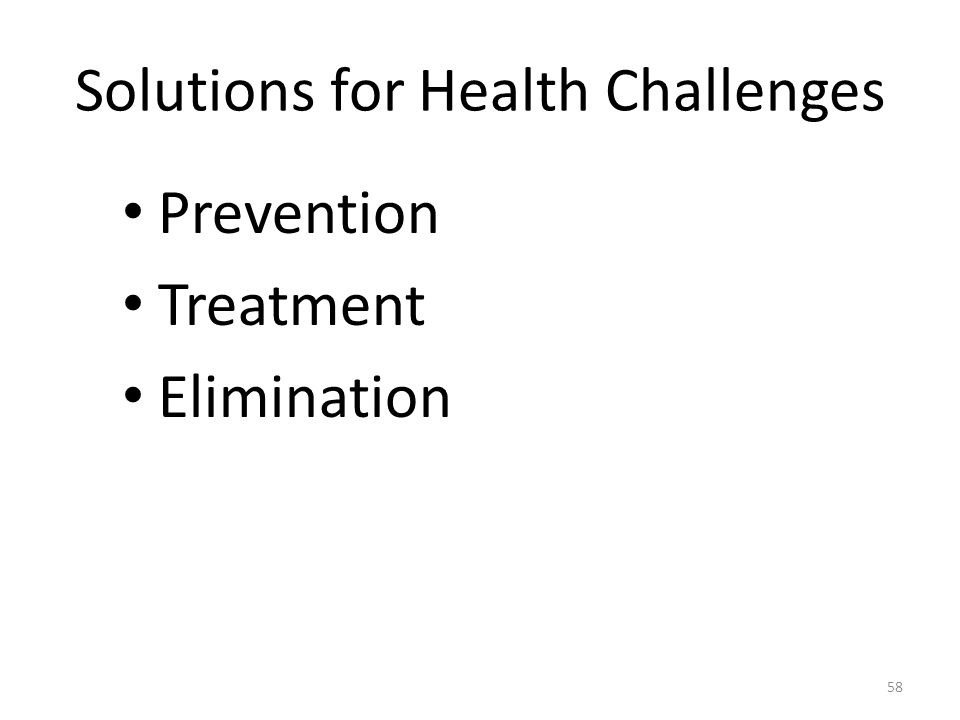 Solutions for Health Challenges Prevention Treatment Elimination 58